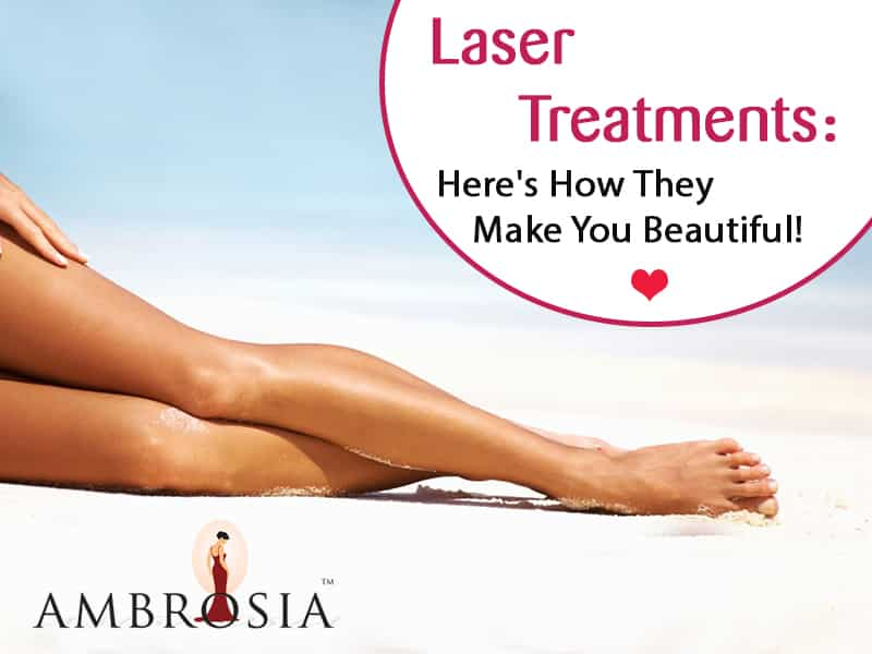 Laser Treatments: Here's How They Make You Beautiful!